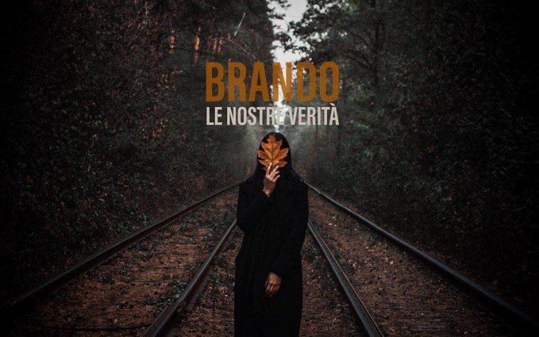"""Il primo album di Brando: """"Le Nostre Verità"""" – La Recensione"""